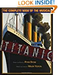 Titanic: The Complete Book of the Mus...