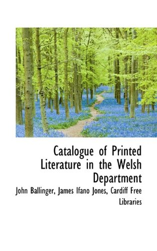 Catalogue of Printed Literature in the Welsh Department