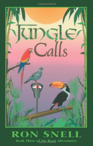 Jungle Calls: Book Three of the Rani Adventures