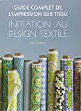 Guide complet de l'impression sur tissu. Initiation au design textile.