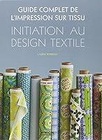 Guide complet de l'impression sur tissu. Initiation au design textile.