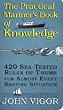 The Practical Mariners Book of Knowledge: 420 Sea-Tested Rules of Thumb for Almost Every Boating Situation