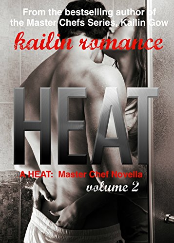 HEAT Vol. 2 (Master Chefs: Heat Series) (Master Chefs Series Kailin Gow compare prices)