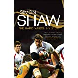 Simon Shaw: The Hard Yards: My Storyby Simon Shaw