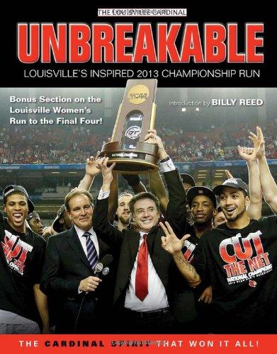 Unbreakable: Louisville's Inspired 2013 Championship Run PDF