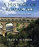 A History of Roman Art, Enhanced Edition (0495909874) by Kleiner, Fred S.