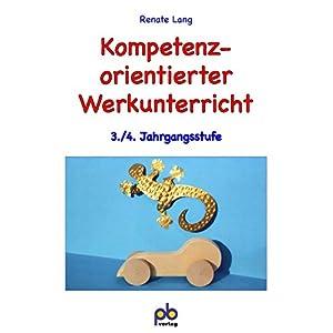 Kompetenzorientierter Werkunterricht, 3./4. Jahrgangsstufe