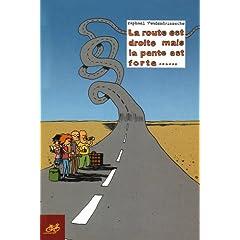 La route est droite mais la pente est forte ... - Raphaël Vandendriessche