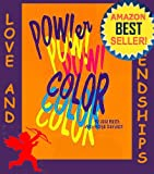 Power Color Volume 1. Your Color Sign Compatibilities in Love and Friendship (Your ColorScope Color Personality)