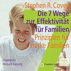 Die 7 Wege zur Effektivität für Familien Hörbuch