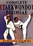 Complete Taekwondo Poomsae: The Official Taegeuk, Palgwae and Black Belt Forms of Taekwondo