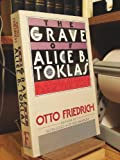 The Grave of Alice B. Toklas: And Other Reports from the Past (0880641282) by Friedrich, Otto