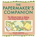 The Papermaker's Companion: The Ultim...