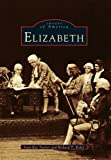 img - for Elizabeth (NJ) (Images of America) book / textbook / text book