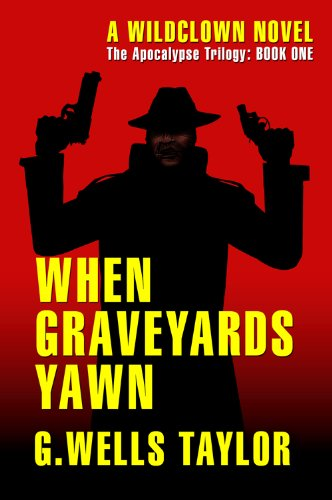 When Graveyards Yawn (The Apocalypse Trilogy)