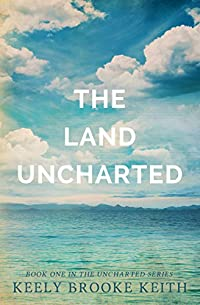 The Land Uncharted by Keely Brooke Keith ebook deal