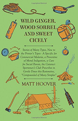 Wild Ginger, Wood Sorrel and Sweet Cicely - Stories of Many Types, New to the Printer's Types: A Specific for Commercial Malaria, a Preventive of ... Restorative, Compounded of Many Simples PDF