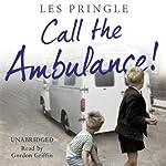 Call the Ambulance | Les Pringle