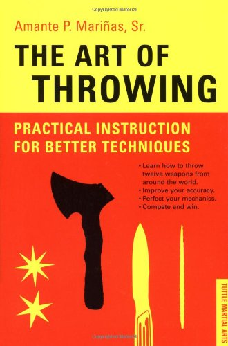 The Art Of Throwing: Practical Instruction For Better Techniques