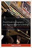 img - for Front Cover Iconography and Algerian Women's Writing: Heuristic Implications of the Recto-Verso Effect (After the Empire: The Francophone World and Postcolonial France) book / textbook / text book