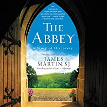 The Abbey: A Story of Discovery (       UNABRIDGED) by James Martin Narrated by James Martin