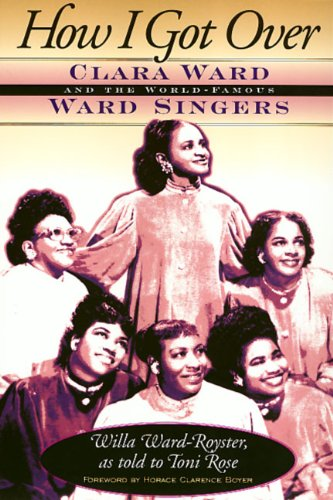 Willa Ward-How I Got Over: Clara Ward and the World-Famous Ward Singers