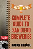 San Diego Beer News: Complete Guide to San Diego Breweries (Reader Guides)
