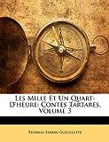 echange, troc Thomas-Simon Gueullette - Les Mille Et Un Quart-D'Heure: Contes Tartares, Volume 3