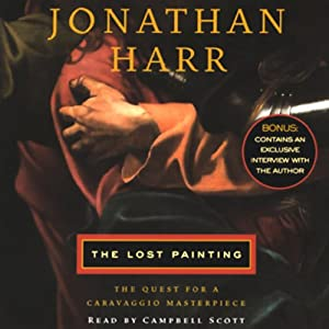 The Lost Painting: The Quest for a Caravaggio Masterpiece | [Jonathan Harr]