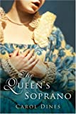 img - for The Queen's Soprano by Carol Dines (2006-05-01) book / textbook / text book