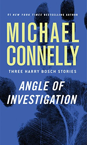 angle-of-investigation-three-harry-bosch-stories