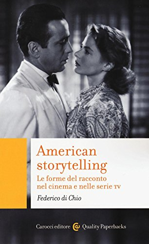 American storytelling. Le forme del racconto nel cinema e nelle serie tv