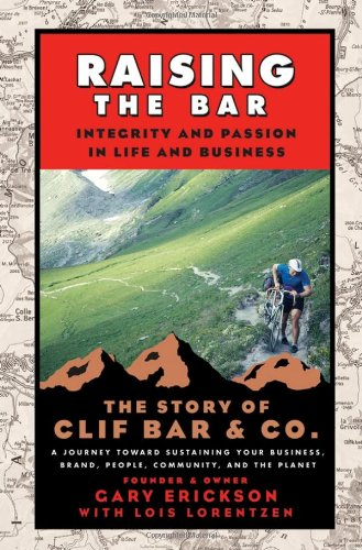Raising the Bar: Integrity and Passion in Life and...