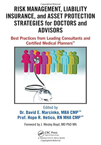 Risk Management, Liability Insurance, and Asset Protection Strategies for Doctors and Advisors: Best Practices from Leading Consultants and Certified Medical Planners(TM)