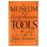 Museum of Early American Tools (0345235711) by Sloane, Eric