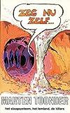 Zeg nu zelf- (BB literair) (9023405005) by Toonder, Marten