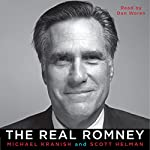 The Real Romney | Michael Kranish,Scott Helman
