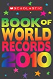 img - for Scholastic Book Of World Records 2010 book / textbook / text book