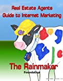 img - for Real Estate agents guide to Internet Marketing: The Rainmaker (Foundation Book 1) book / textbook / text book