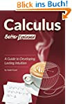 Calculus, Better Explained: A Guide T...