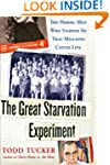 The Great Starvation Experiment: The...