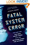Fatal System Error: The Hunt for the...