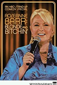 Roseanne Barr: Blonde n 'Bitchin'