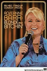 Roseanne Barr: Blonde n 'Bitchin'