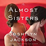The Almost Sisters: A Novel | Joshilyn Jackson