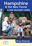Vicky Fletcher Hampshire & The New Forest - A Dog Walker's Guide