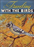 Traveling with the Birds,: A Book on Bird Migration