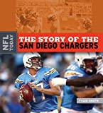 The Story of the San Diego Chargers (The NFL Today)