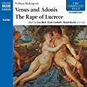 'Venus and Adonis' and 'The Rape of Lucrece' Audiobook by William Shakespeare Narrated by David Burke, Eve Best, Clare Corbett, Benjamin Soames, Oliver Le Sueuer