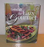 img - for COOKING LIGHT THE LAZY GOURMET book / textbook / text book